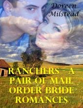 Ranchers – a Pair of Mail Order Bride Romances