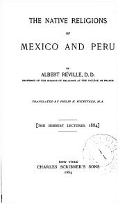 The Native Religions of Mexico and Peru