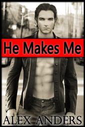 He Makes Me (BBW, BDSM Erotica Romance)
