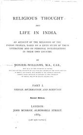 Religious Thought and Life in India: An Account of the Religions of the Indian Peoples, Based on a Life's Study of Their Literature and on Personal Investigations in Their Own Country, Part 1