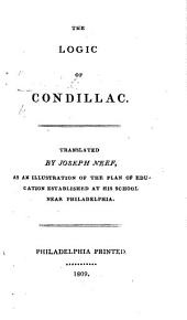 The Logic of Condillac. Translated by Joseph Neef, as an Illustration of the Plan of Education Established at His School Near Philadelphia