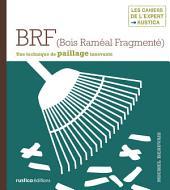 BRF (Bois Raméal Fragmenté): Une technique de paillage innovante