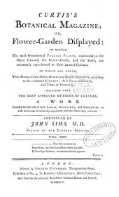 Curtis's Botanical Magazine, Or, Flower-garden Displayed: In which the Most Ornamental Foreign Plants, Cultivated in the Open Ground, the Green-house, and the Stove, are Accurately Represented in Their Natural Colours ..., Volume 22