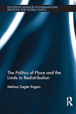 The Politics of Place and the Limits of Redistribution