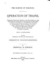 Operating Trains: Forming One of the Series of the Volumes Comprised in the Revised and Enlarged Edition of The Science of Railways