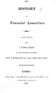 Buonaparte in the West Indies  or  the History of Toussaint Louverture  etc PDF