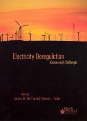Electricity Deregulation: Choices and Challenges