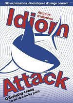 Idiom Attack Vol.1 - Everyday Living : Attaque d'idiomes 1 - La vie de tous les jours