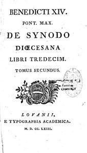 Benedicti XIV. ... De Synodo dioecesana: libri tredecim