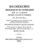 Recherches historiques et littéraires sur la langue celtique, gauloise et tudesque: pour servir de supplément au Recueil d'antiquités, Volume2