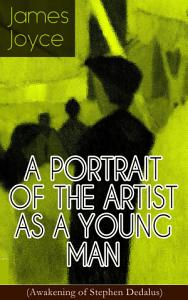 A PORTRAIT OF THE ARTIST AS A YOUNG MAN  Awakening of Stephen Dedalus  PDF
