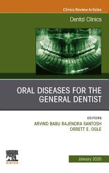 Oral Diseases for the General Dentist  An Issue of Dental Clinics of North America E Book PDF