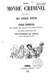 Le monde criminel: histoire des prisons d'Etat. des prisons criminelles, des galères, des bagnes et de leurs habitants...