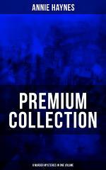 ANNIE HAYNES Premium Collection – 8 Murder Mysteries in One Volume