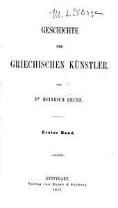 Geschichte der griechischen Künstler ...: Bd. Die Bildhauer