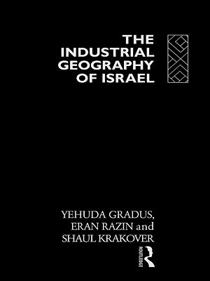 The Industrial Geography of Israel PDF