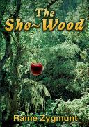 The She-Wood