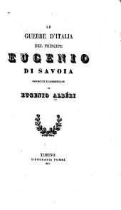 Le guerre d'Italia del principe Eugenio di Savoia descritte e commentate