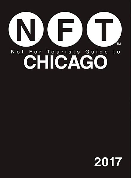 Not For Tourists Guide to Chicago 2017 PDF