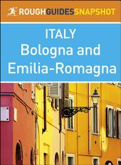 The Rough Guide Snapshot Italy: Bologna and Emilia-Romagna