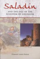Saladin and the Fall of the Kingdom of Jerusalem PDF