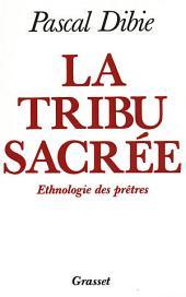 La tribu sacrée Ethnologie des prêtres