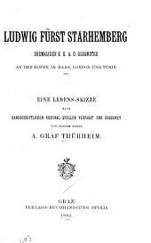 Ludwig, Fürst Starhemberg, ehemaliger k.k.a.o. gesandter an den Höfen in Haag, London und Turin, etc
