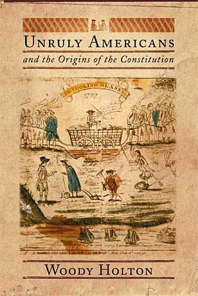Download Unruly Americans and the Origins of the Constitution Book