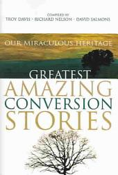 Greatest Conversion Stories