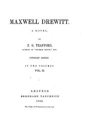 Maxwell Drewitt: A Novel, Volume 2