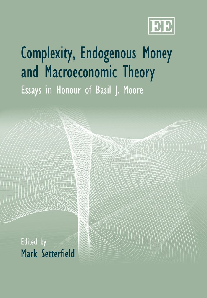 Complexity, Endogenous Money and Macroeconomic Theory