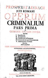 Opera Criminalia: De Inquisitione [u.a.], Volume 1
