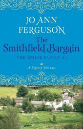The Smithfield Bargain: A Regency Romance