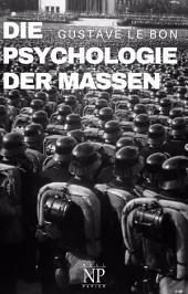 Die Psychologie der Massen: Komplettausgabe