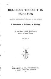 Religious Thought in England, from the Reformation to the End of Last Century: A Contribution to the History of Theology, Volume 2