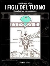I Figli del Tuono: Biografia di una iniziazione solare