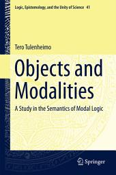 Objects and Modalities: A Study in the Semantics of Modal Logic