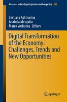 Digital Transformation of the Economy  Challenges  Trends and New Opportunities PDF