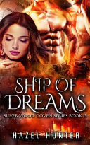 Ship Of Dreams  Book 15 Of Silver Wood Coven