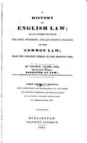 A history of English law: or an attempt to trace the rise, progress, and successive changes, of the common law; from the earliest period to the present time