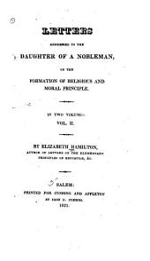 Letters Addressed to the Daughter of a Nobleman: On the Formation of the Religious and the Moral Principle, Volume 2