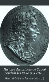 Histoire des princes de Condé pendant les XVIe et XVIIe siècles: Volume7