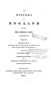 The History of England During the Middle Ages: Extending from the first part of the reign of Henry VI to part of the reign of Richard III