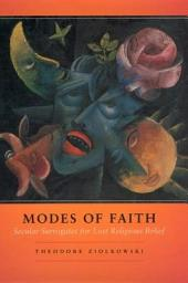 Modes of Faith: Secular Surrogates for Lost Religious Belief