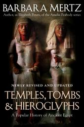 Temples, Tombs, and Hieroglyphs: A Popular History of Ancient Egypt