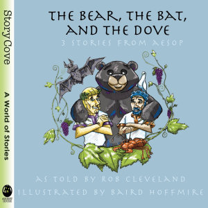 The Bear  the Bat  and the Dove  Three Stories from Aesop