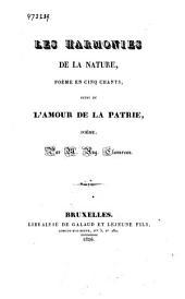 Les harmonies de la nature, poème en cinq chants; suivi de l'amour de la patrie