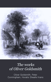The Works of Oliver Goldsmith: Volume 1