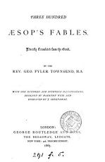 Three hundred   sop s fables  literally tr  by G F  Townsend PDF