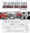 The 50 Greatest Plays in Georgia Bulldogs Football History PDF